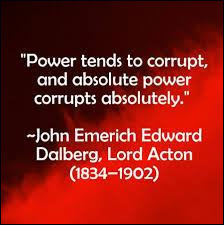 Power tends to corrupt